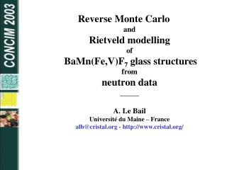 Reverse Monte Carlo and Rietveld modelling of  BaMnFe,VF7 glass structures  from neutron data _____  A. Le Bail Universi
