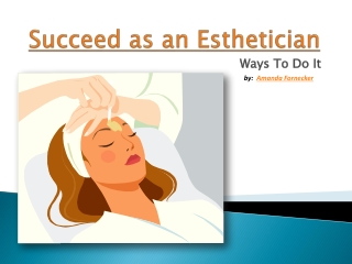 Succeed as an Esthetician