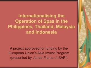 Internationalising the Operation of Spas in the Philippines, Thailand, Malaysia and Indonesia