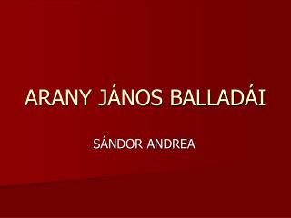 ARANY J NOS BALLAD I