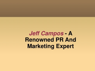 Jeff Campos - A Renowned PR And Marketing Expert