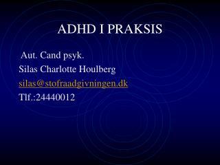 ADHD I PRAKSIS
