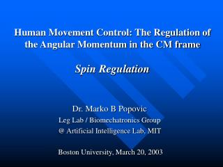 Human Movement Control: The Regulation of the Angular Momentum in the CM frame  Spin Regulation