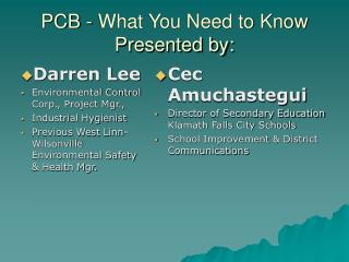 PCB - What You Need to Know Presented by:
