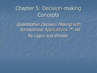 Chapter 5: Decision-making Concepts