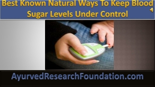 Best Known Natural Ways To Keep Blood Sugar Levels Under Con