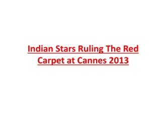 Indian Stars Ruling The Red Carpet at Cannes 2013