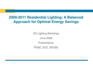 2009-2011 Residential Lighting: A Balanced Approach for Optimal Energy Savings