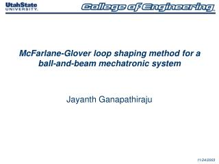 McFarlane-Glover loop shaping method for a ball-and-beam mechatronic system