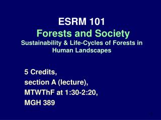 ESRM 101   Forests and Society Sustainability  Life-Cycles of Forests in Human Landscapes