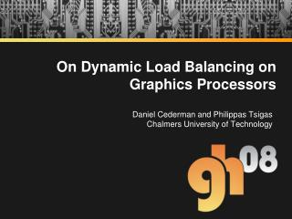 On Dynamic Load Balancing on Graphics Processors