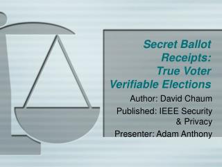 Secret Ballot Receipts: True Voter Verifiable Elections