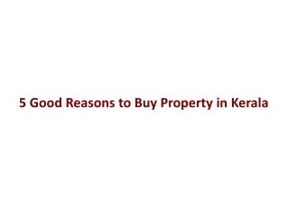 5 Good Reasons to Buy Property in Kerala