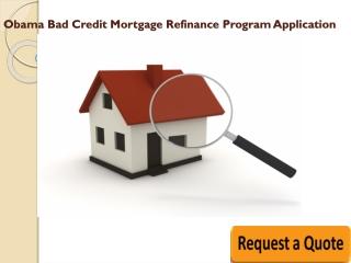 Obama Bad Credit Mortgage Refinance Plan Application