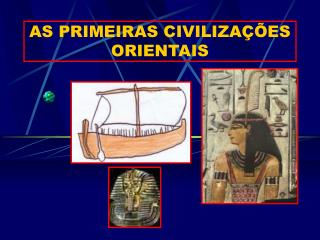 AS PRIMEIRAS CIVILIZA  ES ORIENTAIS