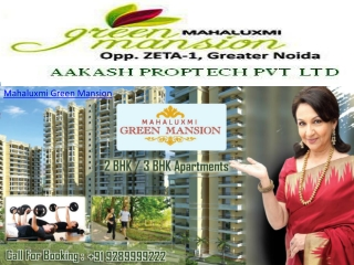 Mahaluxmi Green Mansion venture is located opposite to Zeta