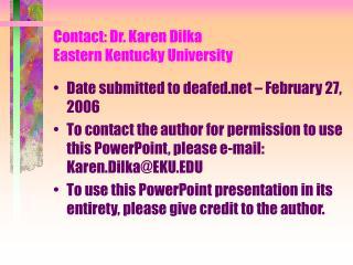 Contact: Dr. Karen Dilka Eastern Kentucky University