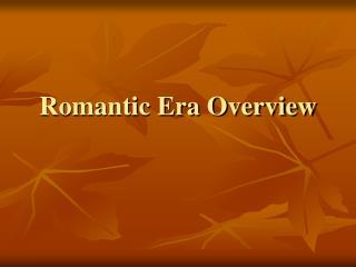 Romantic Era Overview