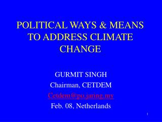 POLITICAL WAYS  MEANS TO ADDRESS CLIMATE CHANGE
