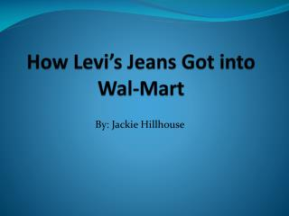 How Levi s Jeans Got into Wal-Mart