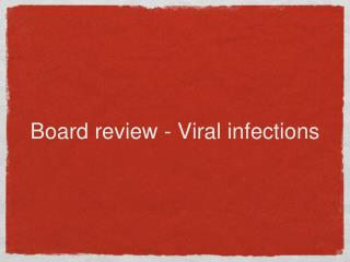 Board review - Viral infections