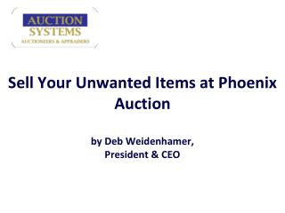 sell your unwanted items at phoenix auction