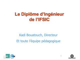 Le Dipl me d Ing nieur  de l IFSIC
