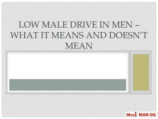 Low Male Drive in Men – What it Means and Doesn't Mean