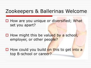 Zookeepers  Ballerinas Welcome