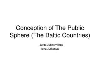 Conception of The Public Sphere The Baltic Countries