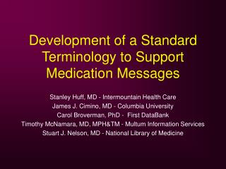 Development of a Standard Terminology to Support Medication Messages