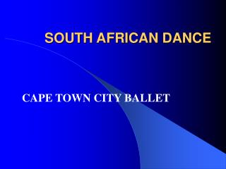 SOUTH AFRICAN DANCE