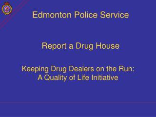 Edmonton Police Service Report a Drug House