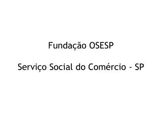 Funda  o OSESP  Servi o Social do Com rcio - SP