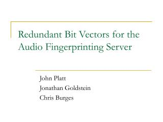 Redundant Bit Vectors for the Audio Fingerprinting Server