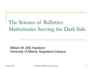 The Science of Ballistics: Mathematics Serving the Dark Side