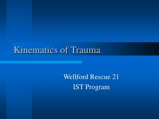 Kinematics of Trauma