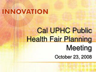 Cal UPHC Public Health Fair Planning Meeting