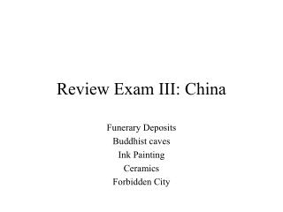 Review Exam III: China
