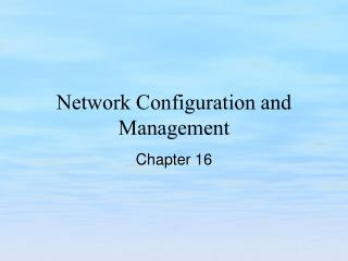 Network Configuration and Management