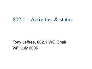 802.1   Activities  status