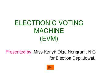 ELECTRONIC VOTING MACHINE EVM