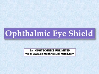 Ophthalmic Eye Shield