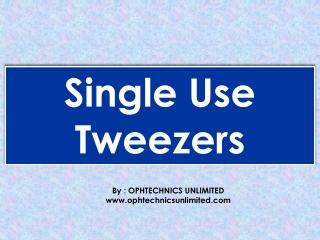 Single Use Tweezers