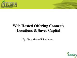 web hosted offering connects locations & saves capital