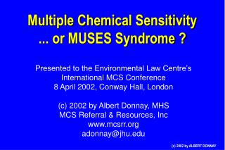 Multiple Chemical Sensitivity ... or MUSES Syndrome