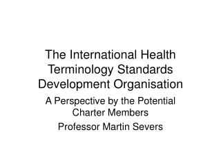 The International Health Terminology Standards Development Organisation