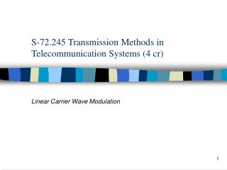 S-72.245 Transmission Methods in Telecommunication Systems 4 cr