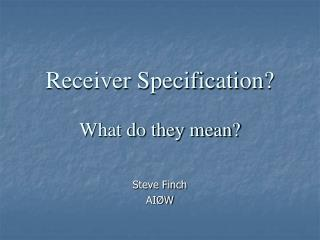 Receiver Specification What do they mean