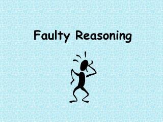 Faulty Reasoning